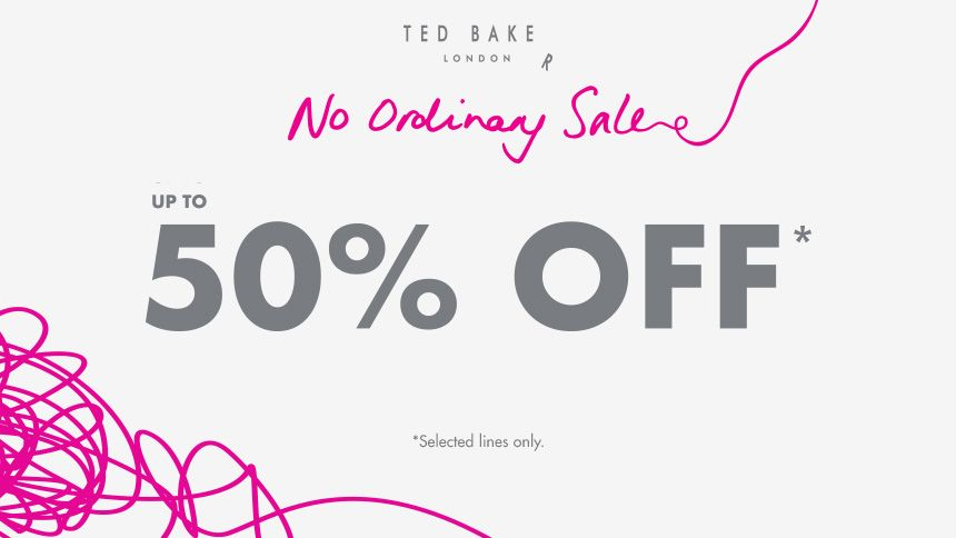 Ted Baker's No Ordinary Sale. Up to 50% off selected styles